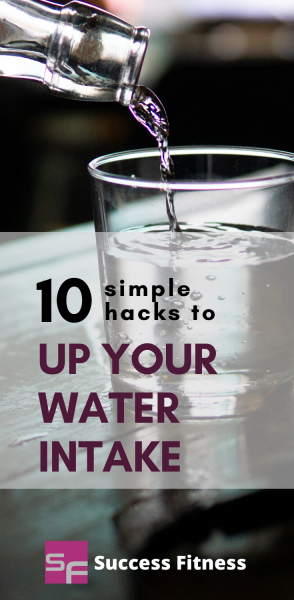 10 simple hacks to up your daily water intake pinterest Success Fitness